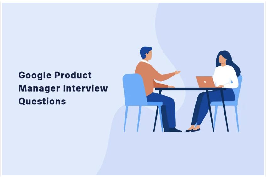 一篇文章,带你了解谷歌的产品经理面试流程与准备